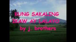 KUNG SAKALING IKAW AY LALAYO MUSIC VIDEO W/ LYRICS ( from Bicol )