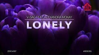 V-Sag feat. Alexandra Mckay - Lonely (Official Lyric Video Radio Edit)  #ZERO087