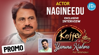 Actor Nagineedu Exclusive Interview PROMO || Koffee With Yamuna Kishore #5