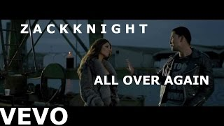 Zack Knight - All Over Again (Official Video)