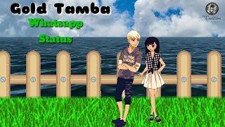 Gold Tamba Song  Status | Whatsapp Status | Sac Creation