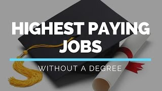 Highest Paying Jobs Without a Degree