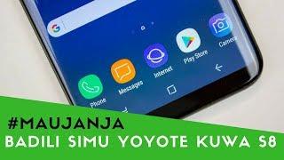 Kubadilisha Simu Yoyote ya Android Kuwa Kama S8 #Maujanja 62