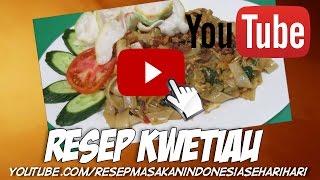 cara membuat kwetiau goreng - resep masakan indonesia sehari hari