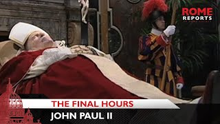 The final hours of Pope John Paul II