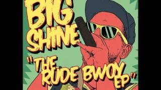 Big Shine - Rude Bwoy (Rudeboy Riddim)