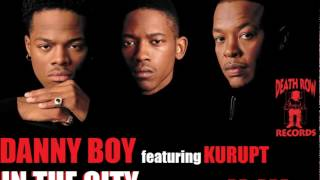 Danny Boy feat. Kurupt - In The City (Produced by Dr. Dre) (1994) (Death Row) (Unreleased)