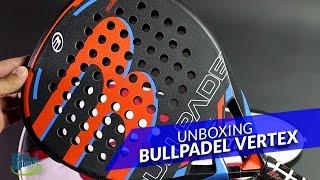Unboxing Pala de pádel Bullpadel Vertex 2016