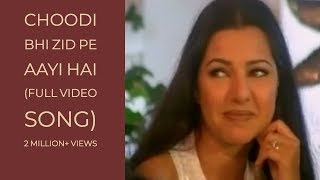 Choodi Bhi Zid Pe Aayi Hai (Full Album 5 Minute Video Song) Ishq Hua (HD)
