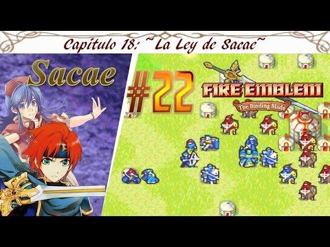 #22 Fire Emblem Binding Blade - Capítulo 18 (Sacae) ~La Ley de Sacae~ (Español)