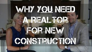 You need a Realtor when building new construction?