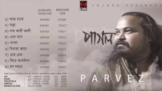 Pagol by Parvez | Full Album | Audio Jukbox | New Bangla Song 2016