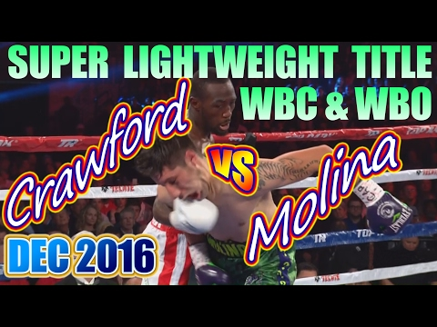 Terence Crawford vs John Molina Jr. - Dec. 2016 - WBC & WBO World Super Lightweight Championship