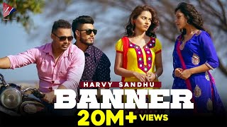 Harvy Sandhu - Banner | Latest Punjabi Song 2015