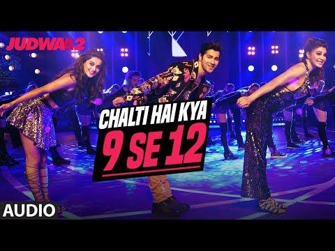 Xxx Mp4 Chalti Hai Kya 9 Se 12 Full Audio Judwaa 2 Varun Jacqueline Taapsee David Dhawan Anu Malik 3gp Sex