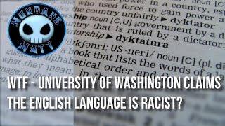 [News] WTF - University of Washington claims the English language is racist?