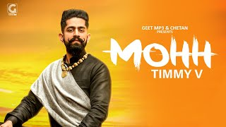 Mohh : Timmy V (Official Song) Latest Punjabi Songs 2019   Geet MP3