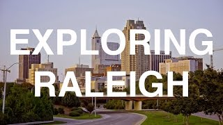 EXPLORING DOWNTOWN RALEIGH