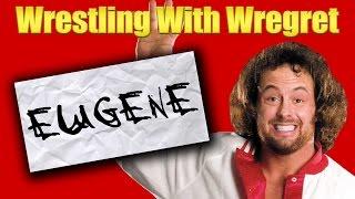 Eugene | Wrestling With Wregret