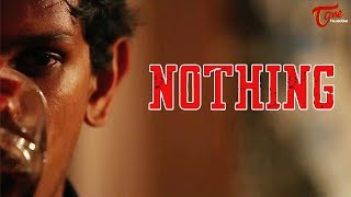 Nothing   Telugu Short Film 2017   By Anvesh Tirupati