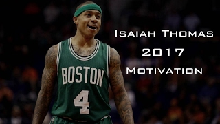 Isaiah Thomas Motivation 2017