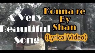 Konna Re | Shan | (Remake Bangla Lyrics) Bangla new song 2017