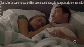 Nouveau Film La trahison dans le couple complet en francais romantique