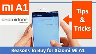 Tips & Tricks for Mi A1   Reasons to Buy