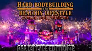 Gym Workout Hardstyle Music Mix 2 - Hard Bodybuilding is my Lifestyle