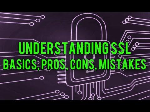 Understanding SSL Basics - Pros, Cons, Misconceptions
