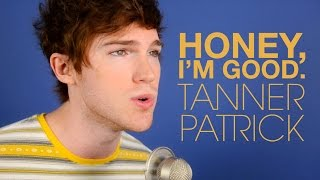 Andy Grammer - Honey, I'm Good. Cover by Tanner Patrick
