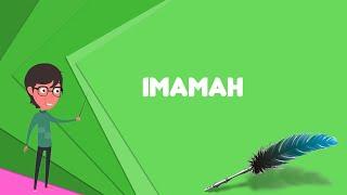 What is Imamah (Ismaili doctrine)?, Explain Imamah (Ismaili doctrine)