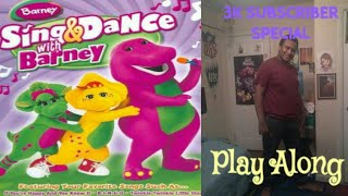 Sing And Dance With Barney Play Along 3K SUBSCRIBER SPECIAL