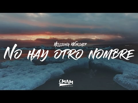 No Hay Otro Nombre Hillsong Worship
