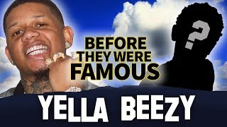 Yella Beezy   Before They Were Famous    That