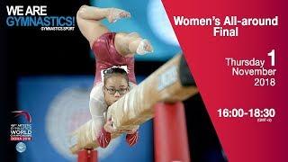 Women's All Around Final - 2018 Doha Artistic Gym Worlds
