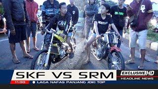 SKF VS SRM | NAFAS PANJANG