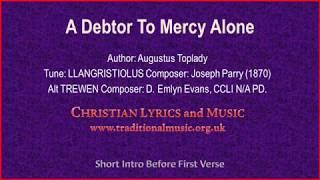 A Debtor To Mercy Alone(Toplady) - Hymn Lyrics & Music