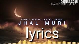 jhal muri song lyrics.ঝাল মুরি সং লাইরিক।তাওহিদ আফ্রিদি & শাকিল শুভ।