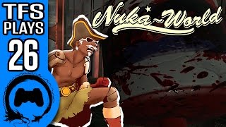 Fallout 4 NUKA WORLD Part 26 - TFS Plays - TFS Gaming