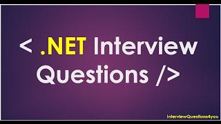 .Net Interview Qustions | asp net interview questions | dot net interview questions