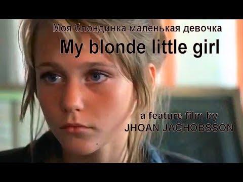 Xxx Mp4 MY BLONDE LITTLE GIRL Sub Eng полный фильм 3gp Sex