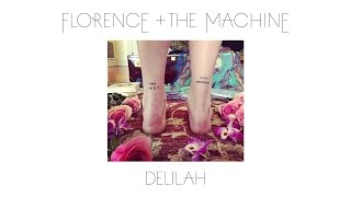Florence + The Machine - Delilah (Official Audio)