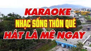 KARAOKE Nhạc Sống Thôn Quê - HÁT LÀ MÊ NGAY - Beat Chuẩn Dễ Hát Nhất