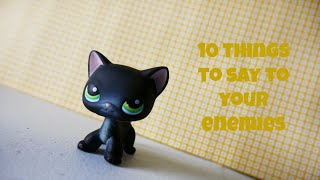 LPS: 10 Things to Say to Your Enemies!