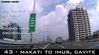 Road Trip #43 - Makati to Imus (Gil Puyat Ave., Skyway, SLEX, MCX, Daang Hari, Aguinaldo Hwy)