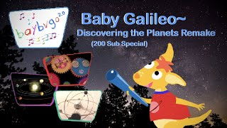 Baby Galileo Planets Remake (200 SUBSCRIBER SPECIAL!!!)