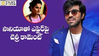 Ram Charan Comments On Affair With Sania Mirza - Filmy Focus
