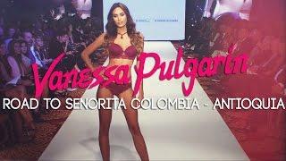 Vanessa Pulgarín - Señorita Antioquia [ Road to Señorita Colombia - Miss Universe Colombia 2017]