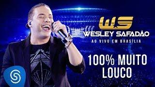 Wesley Safadão - 100% muito louco [DVD Ao vivo em Brasília]